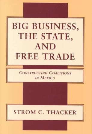 Big Business  the State  and Free Trade PDF