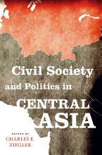 Civil Society and Politics in Central Asia PDF