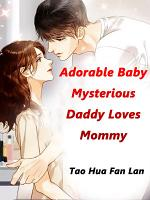 Adorable Baby: Mysterious Daddy Loves Mommy