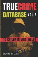 True Crime Database (Vol. 3)