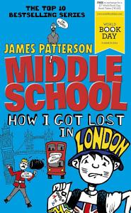 Middle School  How I Got Lost in London Book