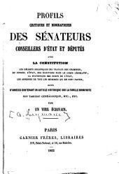 Profils critiques et biographiques des sénateurs: conseillers d'état et députés ... suivis d'annexes contenant un article historique sur la famille Bonaparte ... etc