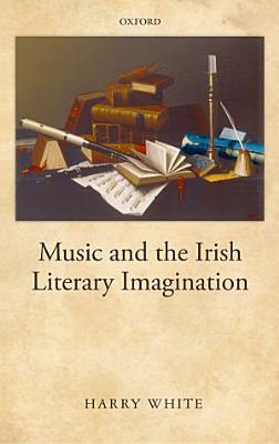 Music and the Irish Literary Imagination PDF
