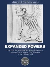 Expanded Powers: The FBI, the NSA, and the Struggle Between National Security and Civil Liberties in the Wake of 9/11