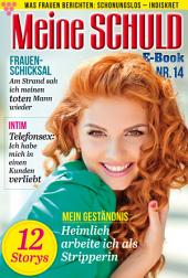 Meine Schuld 14 – Romanzeitschrift: Was Frauen Berichten: Schonungslos – Indiskret