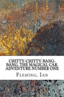 Chitty Chitty Bang Bang  the Magical Car  Adventure Number One PDF