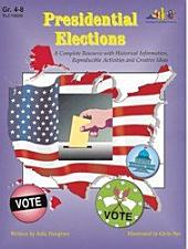 Presidential Elections: A Complete Resource with Historical Information, Activities and Ideas