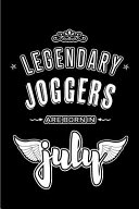 Legendary Joggers are Born in July