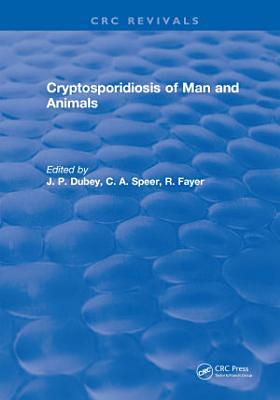 Cryptosporidiosis of Man and Animals