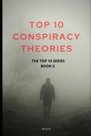 Top 10 Conspiracy Theories