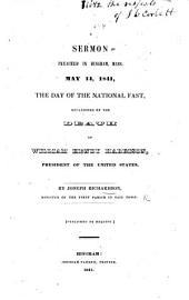 A Sermon [on 1 Pet. v. 6] preached ... the day of the national fast occasioned by the death of W. H. Harrison, President of the United States