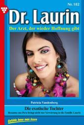 Dr. Laurin 182 – Arztroman: Die exotische Tochter
