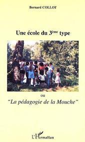 """ECOLE DU TROISIEME TYPE (UNE): Ou la """"pédagogie de la Mouche"""""""