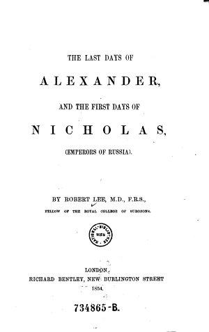 The Last Days of Alexander  and the First Days of Nicholas   emperors of Russia