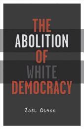The Abolition of White Democracy