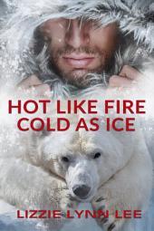 Hot Like Fire, Cold As Ice: (BBW Werebear Shifter Paranormal Romance)