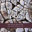 The Voice of Clay: 365 Quotes About Clay