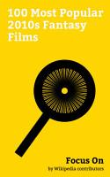 Focus On  100 Most Popular 2010s Fantasy Films PDF
