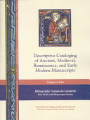 Descriptive Cataloging of Ancient  Medieval  Renaissance  and Early Modern Manuscripts