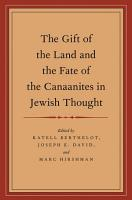 The Gift of the Land and the Fate of the Canaanites in Jewish Thought PDF