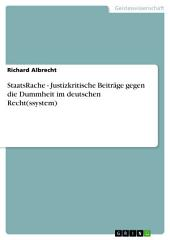 StaatsRache - Justizkritische Beiträge gegen die Dummheit im deutschen Recht(ssystem)