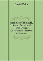 Memoirs of the Early Life and Service of a Field Officer