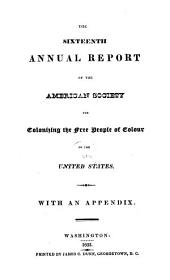 The ... Annual Report of the American Society for Colonizing the Free People of Colour of the United States: Volume 16