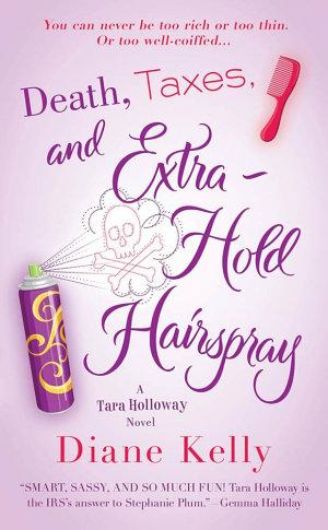 Death  Taxes  and Extra Hold Hairspray
