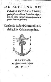De aeterna dei praedestinatione, qua in salutem alios ex hominibus elegit, alios suo exitio reliquit (etc.)