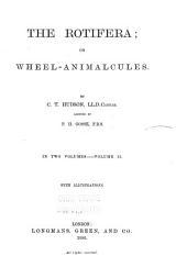The Rotifera Or Wheel-animalcules: Volume 2