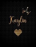 Kaylin  Black Personalized Lined Journal with Inspirational Quotes PDF
