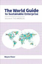 The World Guide to Sustainable Enterprise - Volume 4: the Americas: Volume 4