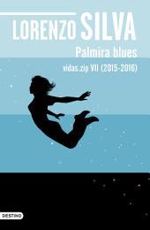 Palmira blues: Vidas.zip VII (2015-2016)