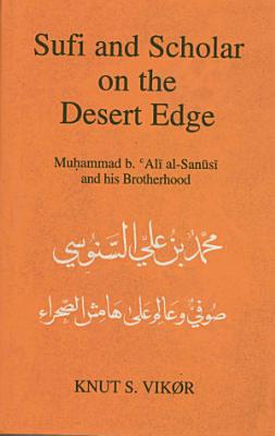 Sufi and Scholar on the Desert Edge PDF