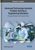 Advanced Technology Assisted Problem Solving in Engineering Education  Emerging Research and Opportunities PDF