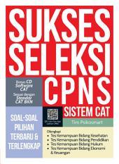 Sukses Seleksi CPNS Sistem CAT: Soal-soal Pilihan terbaru & Terlengkap