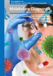 Molekulare Diagnostik: Grundlagen der Molekularbiologie, Genetik und Analytik, Ausgabe 2