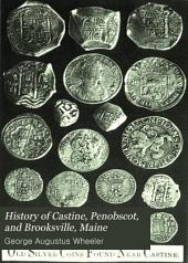 History of Castine, Penobscot, and Brooksville, Maine: Including the Ancient Settlement of Pentagöet