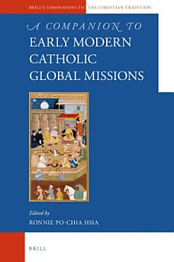 A Companion to the Early Modern Catholic Global Missions PDF