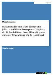 Diskursanalyse zum Werk 'Romeo and Juliet' von William Shakespeare - Vergleich der Zeilen 1-120 der Szene III des Originals mit einer Übersetzung von G. Danckwart
