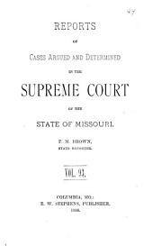 Reports of Cases Argued and Determined in the Supreme Court of the State of Missouri: Volume 93