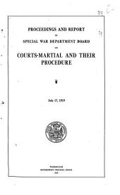 Proceedings and Report of Special War Department Board on Courts-martial and Their Procedure