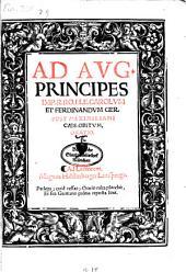 Ad Avg. Principes Imp. R. Ro. Ele. Carolvm Et Ferdinandvm Ger. Post Maximiliani Caes. Obitvm, Oratio