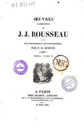 Oeuvres complètes de J.J. Rousseau avec des éclaircissements et des notes historiques par P.R. Auguis: Émile. Tome 2, Volume4