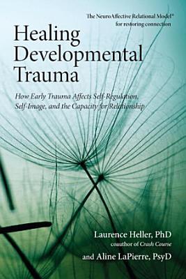 Healing Developmental Trauma