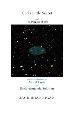 God s Little Secret and the Purpose of Life PDF