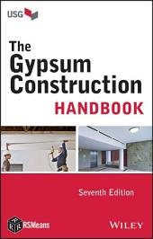 The Gypsum Construction Handbook: Edition 7