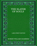The Slayer Of Souls - Large Print Edition