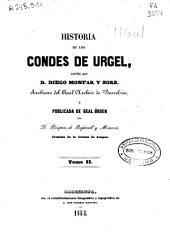 Colección de documentos inéditos del Archivo de la Corona de Aragón: Historia de los condes de Urgel, Volumen 10