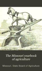The Missouri Yearbook of Agriculture: Annual Report, Volumes 9-13